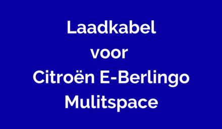 Laadkabel voor Citroën E-Berlingo Multispace