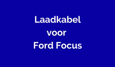 Laadkabel Ford Focus