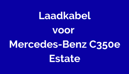 Laadkabel voor Mercedes-Benz C350e Estate
