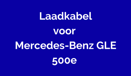 Laadkabel voor Mercedes-Benz GLE500e
