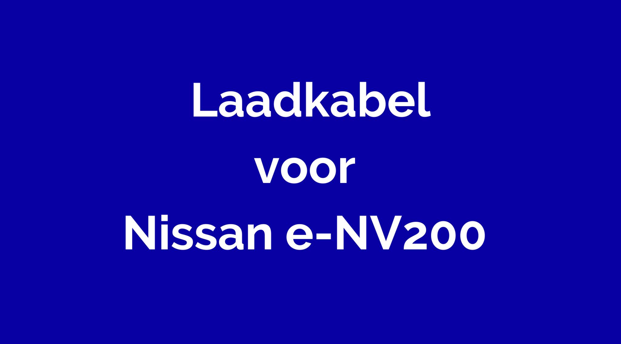 Laadkabel voor Nissan e-NV200