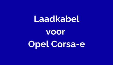 Laadkabel voor Opel Corsa-e