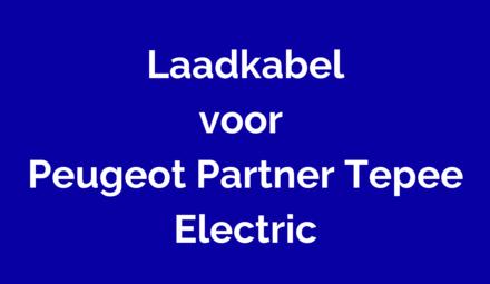 Laadkabel voor Peugeot Partner Tepee Electric