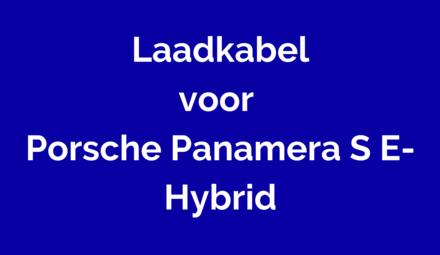 Laadkabel voor Porsche Panamera S E-Hybrid
