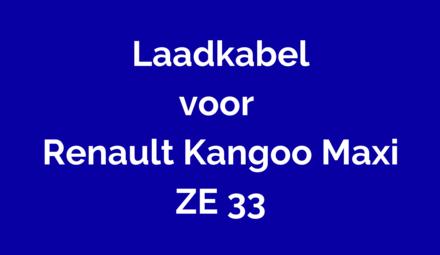 Laadkabel voor Renault Kangoo Maxi ZE 33