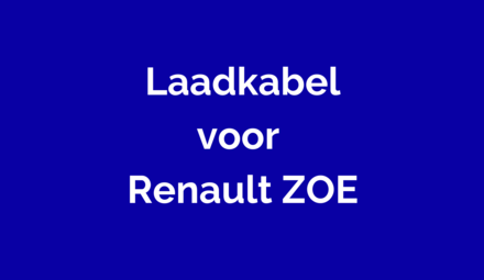 Laadkabel voor Renault ZOE