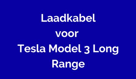 Laadkabel voor Tesla Model 3 Long Range
