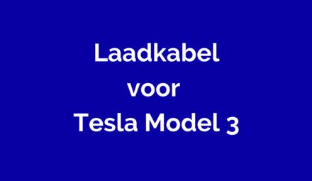 Laadkabel voor Tesla Model 3