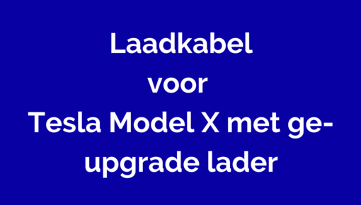 Laadkabel voor Tesla Model X met ge-upgrade lader