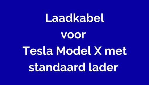 Laadkabel voor Tesla Model X met standaard lader