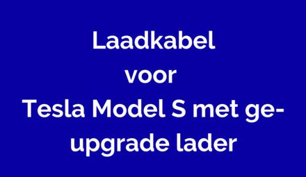 Laadkabel voor Tesla Model S met ge-upgrade lader