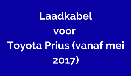 Laadkabel voor Toyota Prius (vanaf mei 2017)