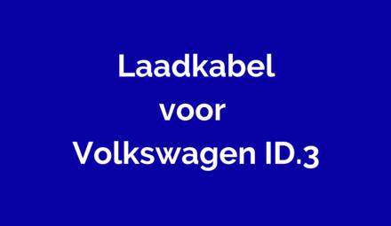 Laadkabel voor Volkswagen ID.3