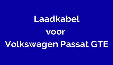 Laadkabel voor Volkswagen Passat GTE