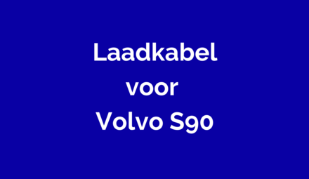 Laadkabel voor Volvo S90 T8 Twin Engine