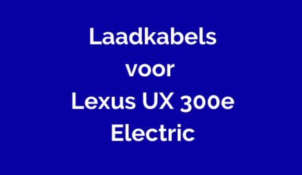 Laadkabel voor Lexus UX 300e Electric