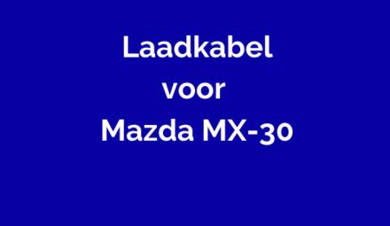 Laadkabel voor Mazda MX-30
