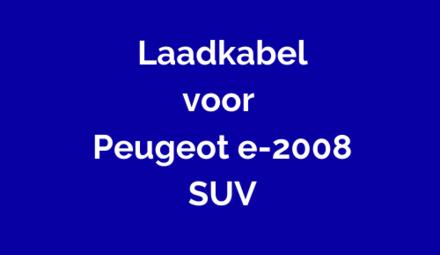 Laadkabel voor Peugeot e-2008 SUV