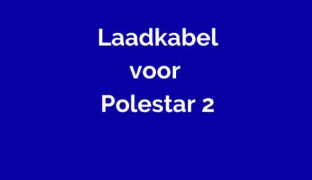 Laadkabel voor Polestar 2