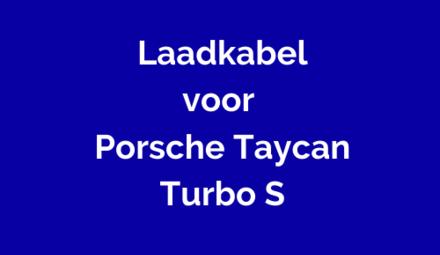 Laadkabel voor Porsche Taycan Turbo S