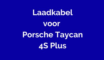 Laadkabel voor Porsche Taycan 4S Plus