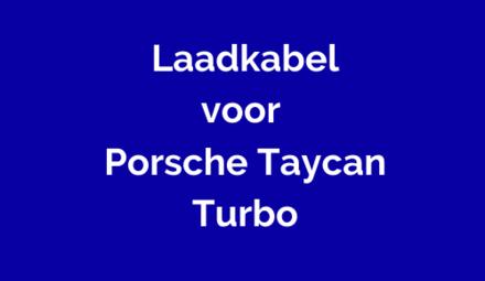Laadkabel voor Porsche Taycan Turbo