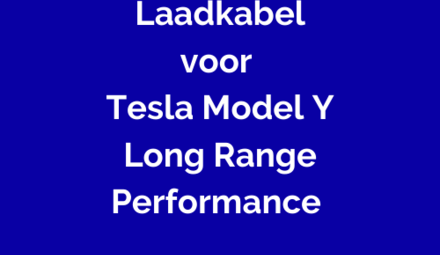 Laadkabel voor Tesla Model Y Longe Range Performance