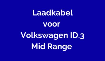 Laadkabel voor Volkswagen ID.3 Mid Range
