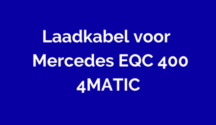 Laadkabel voor  Mercedes EQC 400 4MATIC