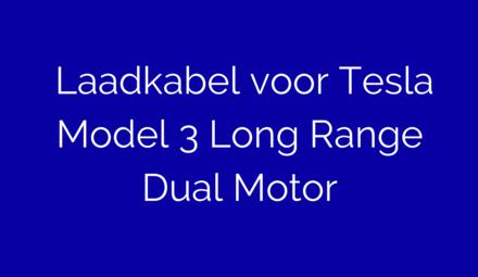 Laadkabel voor Tesla Model 3 Long Range Dual Motor