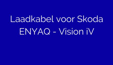 Laadkabel voor Skoda ENYAQ - Vision iV