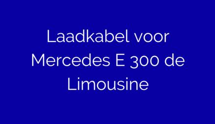 Laadkabel voor Mercedes E300 de Limousine