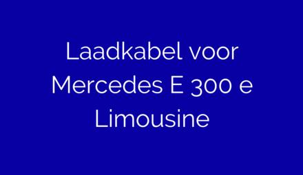 Laadkabel voor Mercedes E 300e Limousine