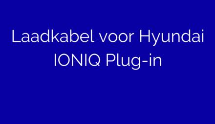 Laadkabel voor Hyundai IONIQ Plug-in