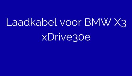 Laadkabel voor BMW X3 xDrive30e