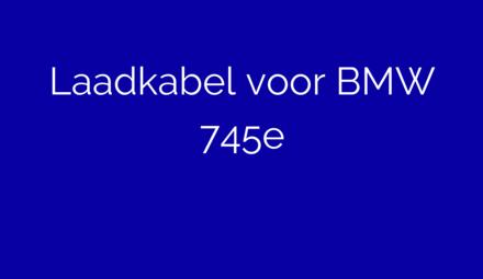 Laadkabel voor BMW 745e