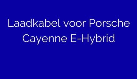 Laadkabel voor Porsche Cayenne E-Hybrid