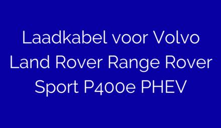 Laadkabel voor Land Rover Range Rover Sport P400e PHEV
