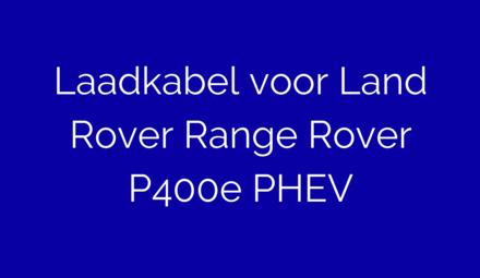 Laadkabel voor Land Rover Range Rover P400e PHEV