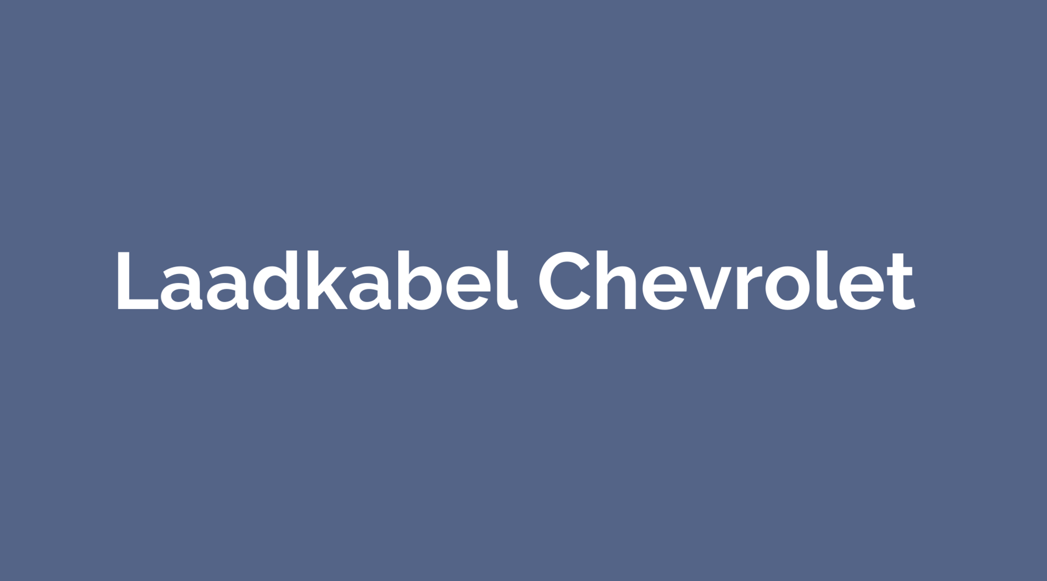 Laadkabel Chevrolet