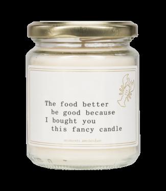 'THE FOOD BETTER BE GOOD' Geurkaars