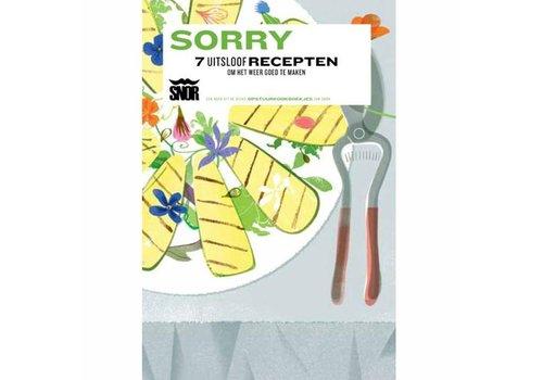 Snor Sorry 7 uitsloofrecepten