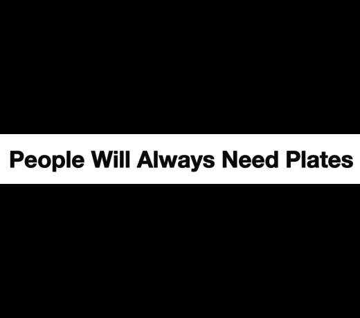 People will always need plates
