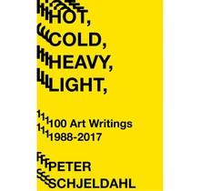Peter Schjeldahl - Hot, Cold, Heavy, Light