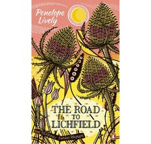 Penelope Lively - The Road To Lichfield