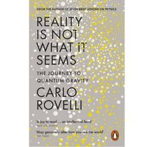 Carlo Rovelli - Reality Is Not What It Seems