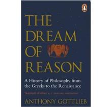 Anthony Gottlieb - Dream Of Reason