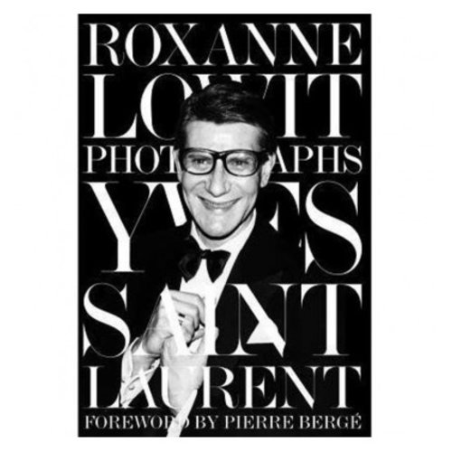 LADYLIKE FASHION Roxanne Lowit fotographs YSL book