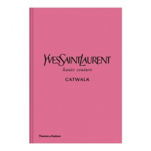 LADYLIKE FASHION Yves Saint Laurent Catwalk Book