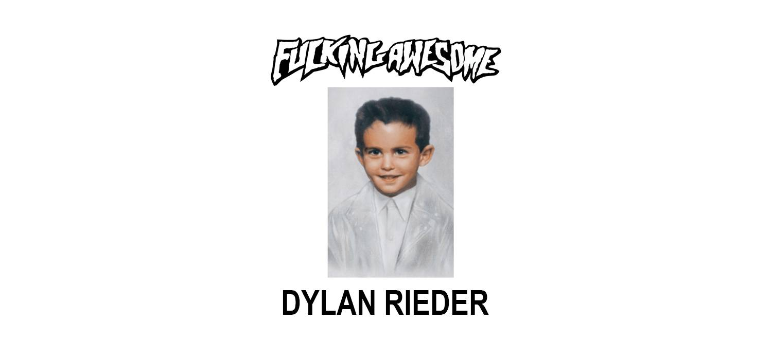 FUCKING AWESOME X DYLAN RIEDER